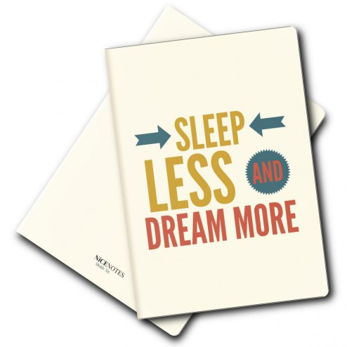 Notizheft -  Sleep lees and dream more